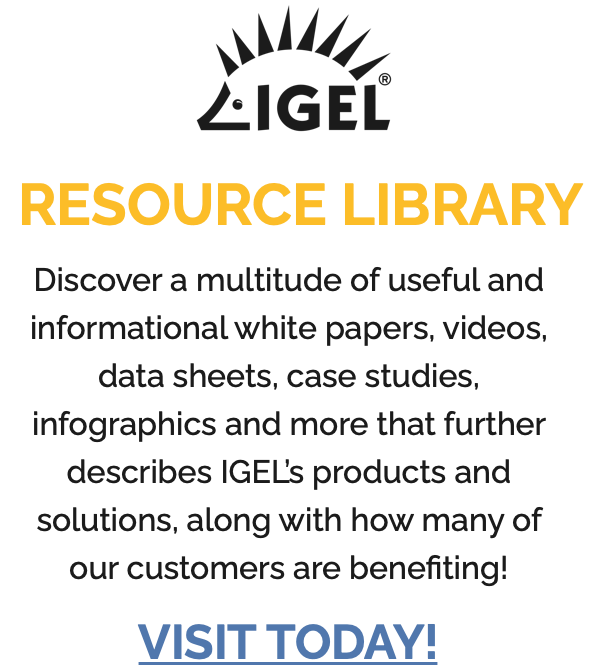 IGEL Resource Library - White Papers, Case Studies, Data Sheets and more
